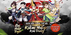 Game đấu tướng Đại Hiệp Truyện cập bến làng game Việt