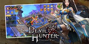 Devil Hunter: Eternal War sắp được VTC Mobile đưa về Việt Nam