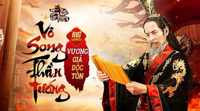 Vô Song Thần Tướng – Bản Update đầu tiên của Tam Quốc Liệt Truyện chính thức ra mắt ngày 15/06