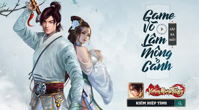 Kiếm Hiệp Tình 3D – Game Võ lâm mộng cảnh về Việt Nam
