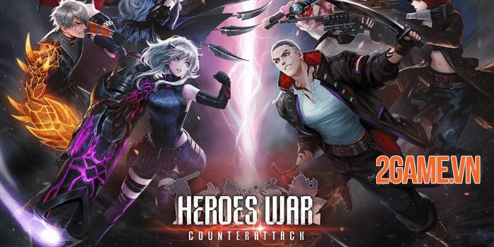 Game nhập vai thẻ tướng Heroes War Counterattack mở đăng kí trước toàn cầu 0