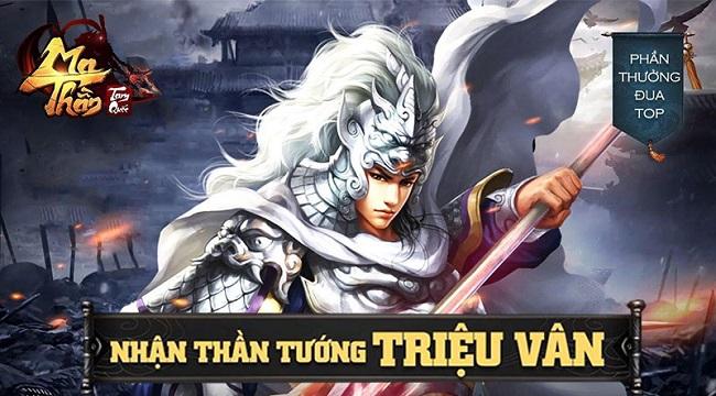 3 ngày cuối để game thủ Ma Thần Tam Quốc sở hữu thần tướng Triệu Vân