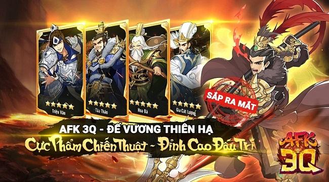 AFK 3Q – Đế Vương Thiên Hạ: Game chiến thuật tự động luyện cấp, rảnh tay điều binh