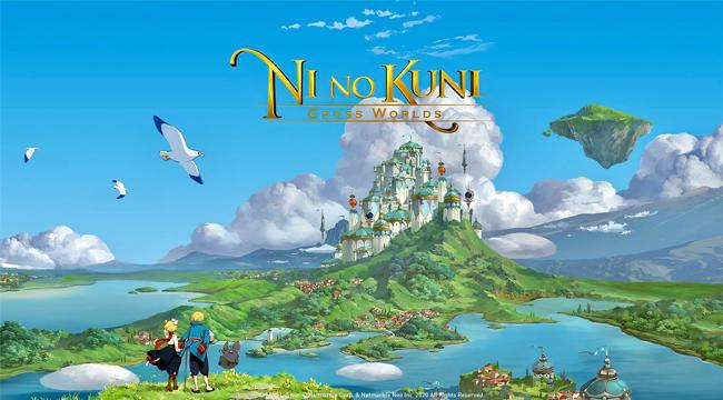 Ni no Kuni: Cross Worlds – Game chuyển thể xuất sắc chuẩn bị ra mắt