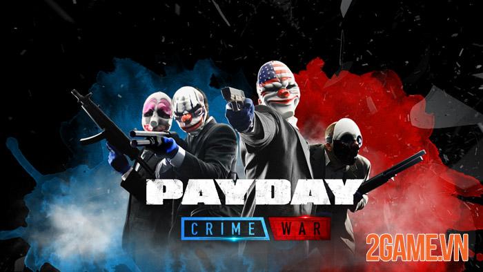 Payday: Crime War - Game mobile FPS đỉnh cao sẽ trở lại vào năm 2022 0