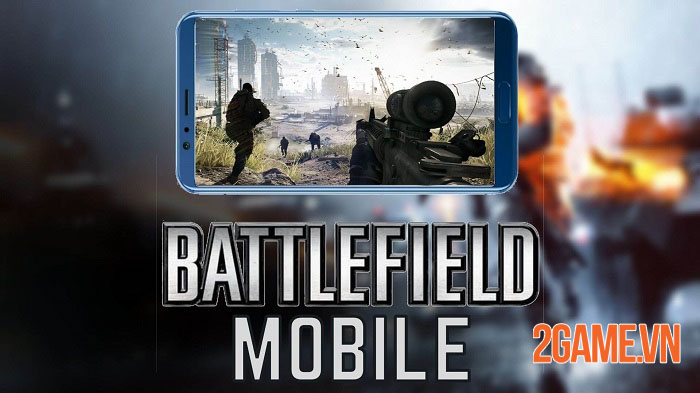 Battlefield Mobile - Game bắn súng cực kỳ nổi tiếng dự kiến ra mắt năm 2022 3
