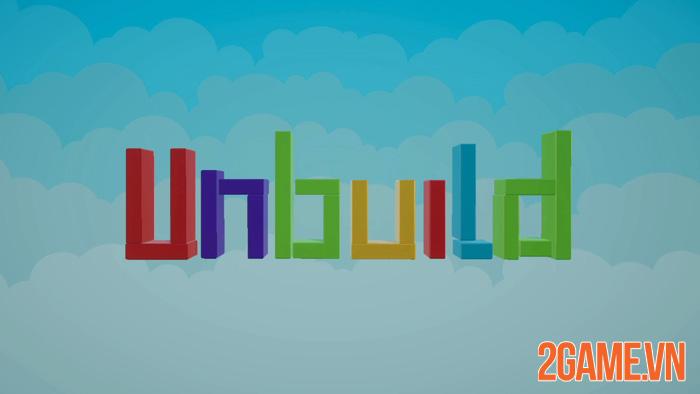 Unbuild - Đơn giản nhưng lại vô cùng hấp dẫn đối với game thủ nhí 2