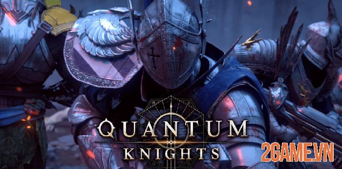 Quantum Knights - Game bắn súng kết hợp bối cảnh hiện đại và Trung Cổ 1