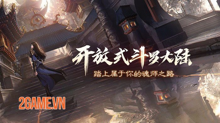 Đấu La Đại Lục 2 Mobile - Game MMORPG thế giới mở đỉnh cao từ tiểu thuyết gốc 0