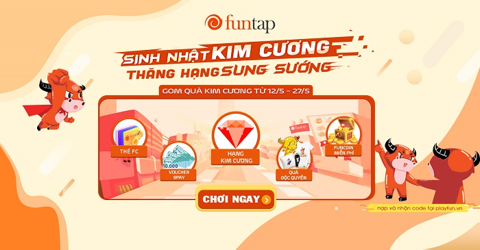 """Sinh nhật NPH Funtap 6 tuổi: Sự kiện """"Sinh Nhật Kim Cương - Thăng Hạng Sung Sướng"""" 0"""