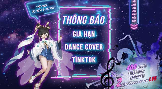 Tình Kiếm 3D kéo dài sự kiện Dance Cover Tìnktok đến hết tháng 5
