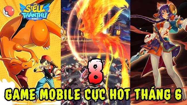 TOP 8 game mobile HOT ra mắt tháng 6 được game thủ Việt mong đợi nhất