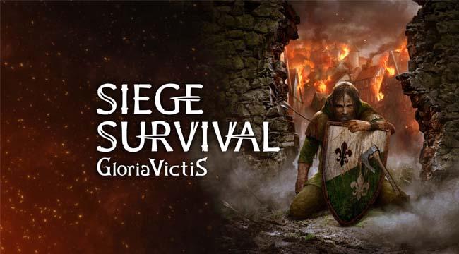 Siege Survival: Gloria Victis – Tái hiện lại bức tranh sinh tồn thời chiến