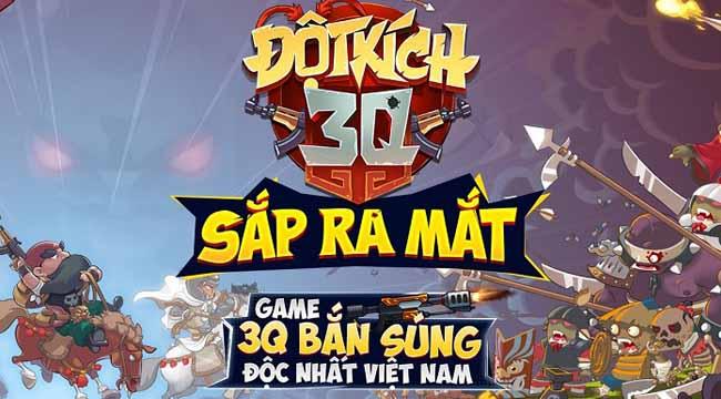 Đột Kích 3Q – Game 3Q bắn súng độc nhất sắp ra mắt game thủ Việt