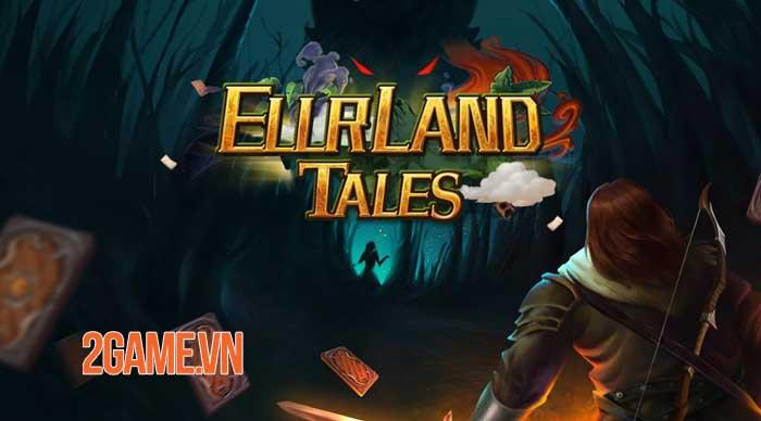 Ellrland Tales: Deck Heroes - Game thẻ bài Roguelike với tính năng CCG và DBG 0
