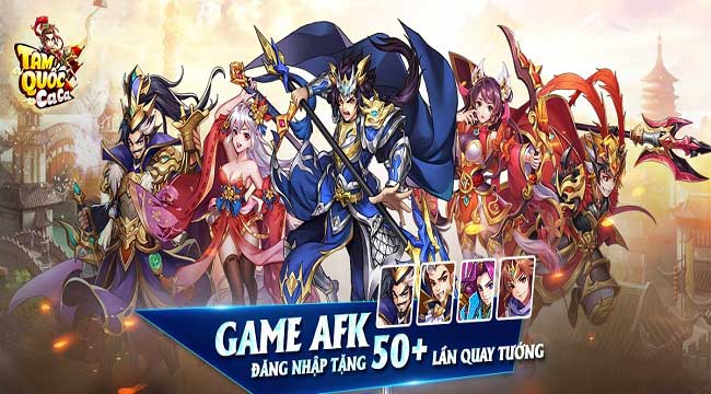 Tam Quốc Ca Ca SohaGame – Game AFK cày 3 ra 7 cân mọi loại thiết bị