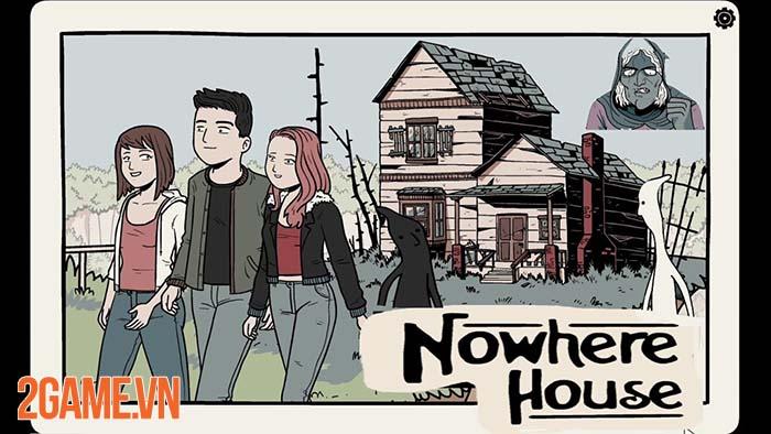Nowhere House - Khi nhà là vô định và luôn trốn tìm với game thủ 0