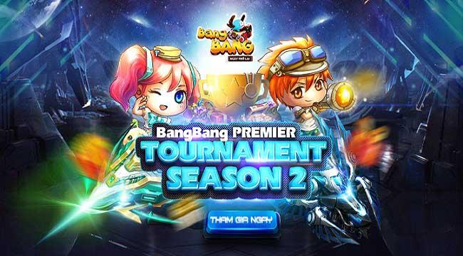 Bùng nổ với giải đấu Bang Bang Premier Tournaments Season 2