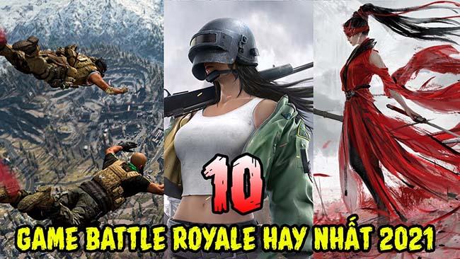 TOP 10 tựa game Battle Royale hay nhất 2021 mà bạn không thể bỏ qua