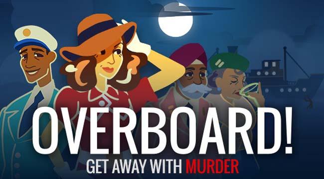 Overboard! – Khi game thủ bị kẹt trên tàu du lịch cùng một gã sát nhân