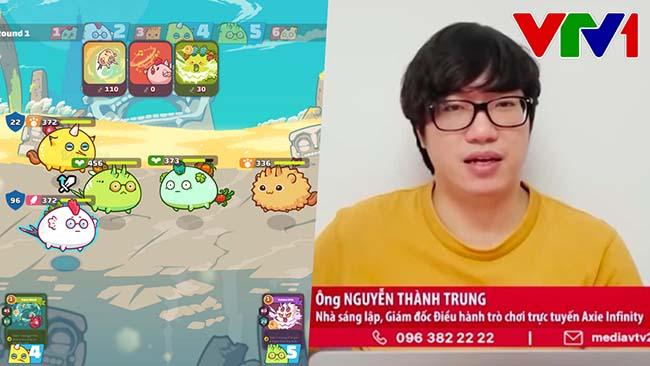 Axie Infinity – Tựa game tỷ đô do người Việt sản xuất lên sóng truyền VTV