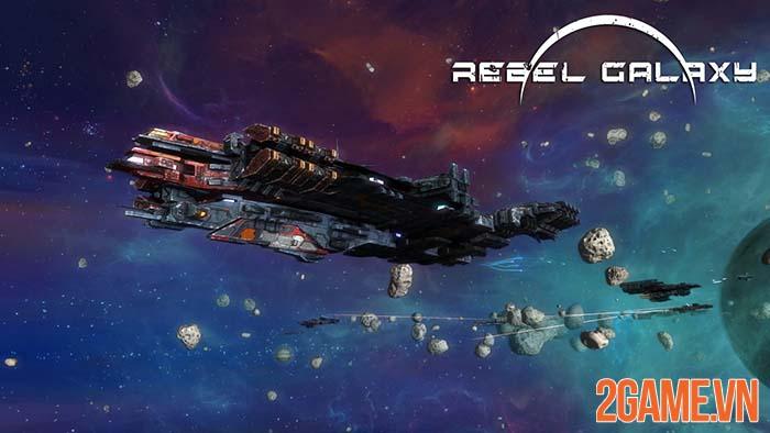 Rebel Galaxy - Game thám hiểm vũ trụ đang miễn phí trên Epic Game 0