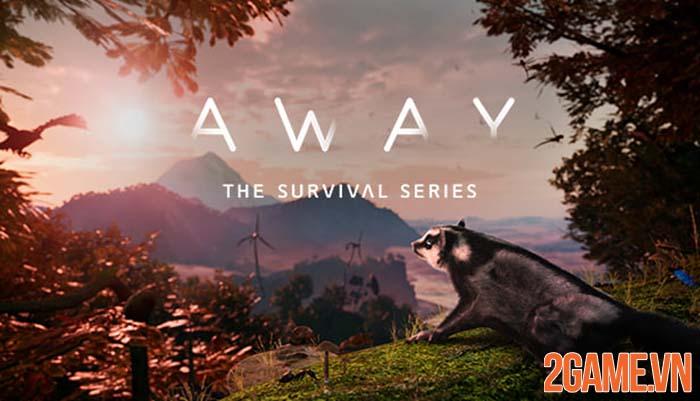 AWAY: The Survival Series - Trải nghiệm sinh tồn giữa cơn giận tự nhiên 0