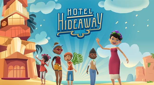 Hotel Hideaway: Virtual World – Điểm hẹn cộng đồng trên đảo nhiệt đới