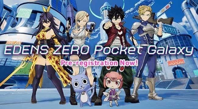 EDENS ZERO Pocket Galaxy – Game nhập vai hành động dựa trên anime và manga