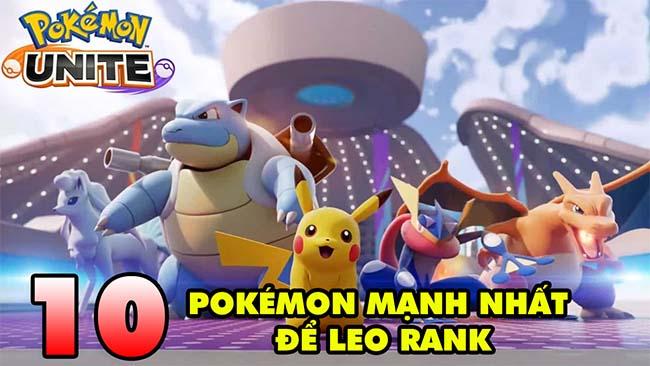 TOP 10 Pokémon mạnh nhất để leo rank trong game MOBA Pokémon Unite ngày ra mắt