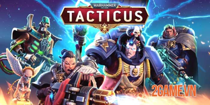 Warhammer 40000: Tacticus - Game chiến thuật chuyên sâu với lối chơi đa dạng 0