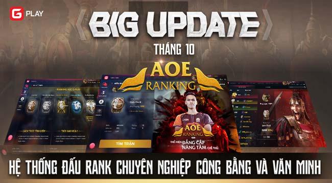 Sau nhiều ngày chờ đợi GPlay chính thức ra mắt phiên bản AoE Ranking