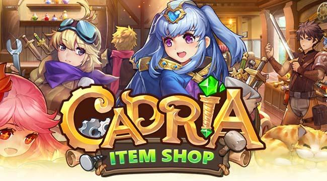 Cadria Item Shop – Khi game thủ chán anh hùng và trở thành con buôn