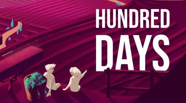 Hundred Days – Nếu cuộc sống khó quá về quê nấu rượu vui thú điền viên