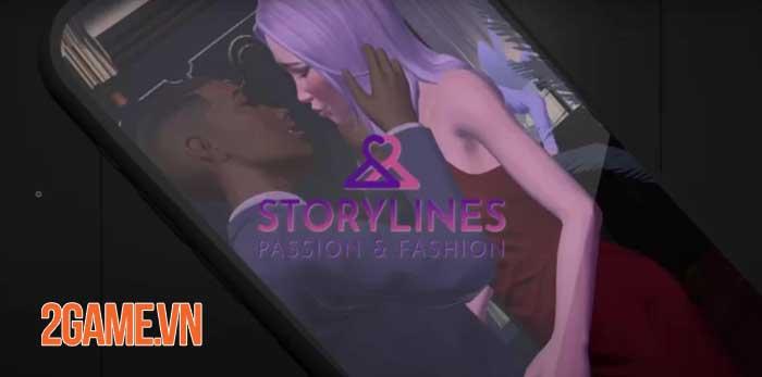 Storylines: Passion and Fashion - Game 3D thời gian thực cho nữ giới thế hệ 0