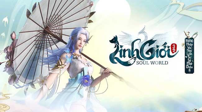Độc đáo và đột phá, Linh Giới 3D xứng đáng là game nhập vai Ngự Linh Sư số 1 Châu Á