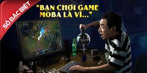 Vì sao bạn chơi MOBA?