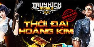 Truy Kích Mobile cập nhật phiên bản Thời Đại Hoàng Kim