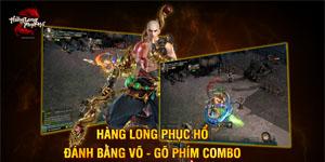 Webgame Hàng Long Phục Hổ khuyến khích người chơi Đánh bằng võ – Gõ phím combo