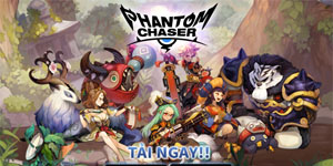 Tặng 500 giftcode Phantom Chaser: Kẻ Săn Bóng Ma