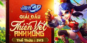 Dream World 3D sẵn sàng bùng nổ với giải đấu Thiên Yết Anh Hùng