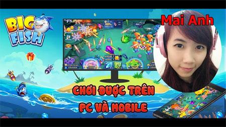 Chơi game Bắn cá siêu thị thế hệ mới với Big Fish H5