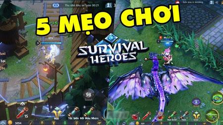 5 mẹo nhỏ bạn cần lưu ý khi chơi Survival Heroes Việt Nam – Liên Minh sinh tồn