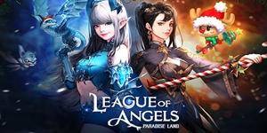 League of Angels – Paradise Land: Game mobile nhập vai độc đáo của vũ trụ LoA