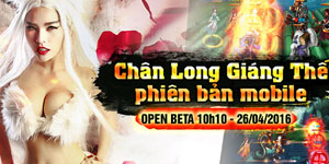 Tặng 310 giftcode game Chân Long Mobile
