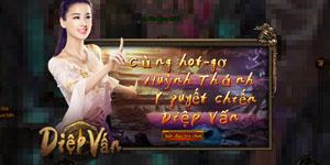Diệp Vấn Online – Chân Tử Đan và mỹ nhân Huỳnh Thánh Y cùng xuất hiện trong game mới