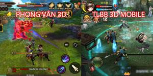 Phong Vân 3D và Thiên Long Bát Bộ 3D mobile – Game nào cũng có cái hay riêng!