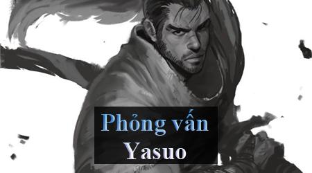 Trò chuyện cùng tướng LMHT (Phần 5 ) : Yasuo