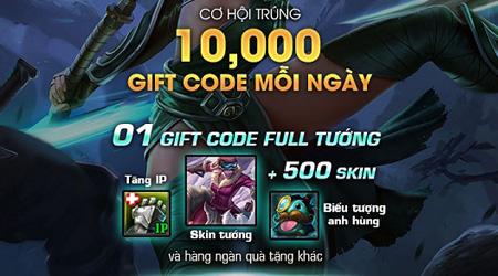 LMHT tặng 10.000 giftcode và 1 giftcode full tướng + 500 skin
