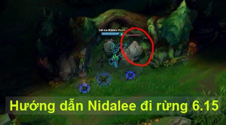 LMHT: Hướng dẫn Nidalee đi rừng ở phiên bản 6.15, bắt đầu từ Người Đá